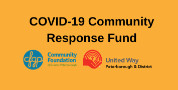 United Way Peterborough & District Announces New COVID-19 Community Response Fund Partnership with Community Foundation of Greater Peterborough